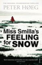 Hoeg, Peter Miss Smilla`s Feeling for Snow