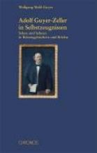 Wahl-Guyer, Wolfgang Adolf Guyer-Zeller in Selbstzeugnissen