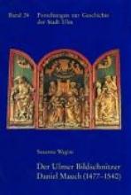 Wagini, Susanne Der Ulmer Bildschnitzer Daniel Mauch (1477-1540)