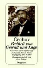 Tschechow, Anton Freiheit von Gewalt und Lge