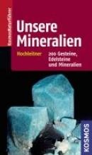 Hochleitner, Rupert Unsere Mineralien