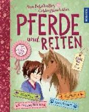Hage, Anike,   Braun, Gudrun,   Scheller, Anne Mein fabelhaftes Lieblingsbuch über Pferde und Reiten