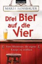Rossbauer, Maria Drei Bier auf die Vier