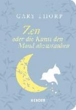 Thorp, Gary Zen oder die Kunst, den Mond abzustauben