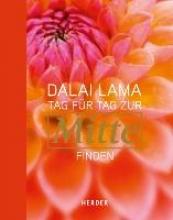 Dalai Lama Tag fr Tag zur Mitte finden