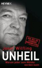 Wilfling, Josef Unheil