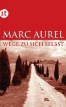 Aurel, Marc Wege zu sich selbst