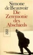 Beauvoir, Simone de Die Zeremonie des Abschieds und Gesprche mit Jean-Paul Sartre