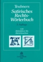 Teubner, Ernst Teubners Satirisches Rechtswörterbuch