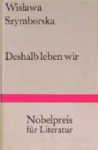 Szymborska, Wislawa Deshalb leben wir