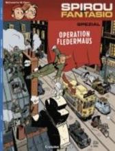 Spirou und Fantasio Spezial 09. Operation Fledermaus
