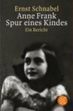 Schnabel, Ernst Anne Frank. Spur eines Kindes
