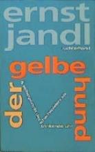 Jandl, Ernst Werke 8. der gelbe hund, selbstporträt des schachspielers als trinkende uhr