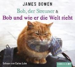 Bowen, James Bob, der Streuner & Bob und wie er die Welt sieht
