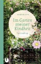 Doms, Rosemarie Im Garten meiner Kindheit