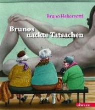 Haberzettl, Bruno Brunos nackte Tatsachen