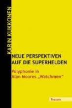 Kukkonen, Karin Neue Perspektiven auf die Superhelden