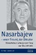Khrapunov, Viktor Nasarbajew - unser Freund, der Diktator
