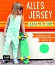 Wilbat, Lissi Alles Jersey - Babys & Kids Kinderkleidung nähen: Alle Modelle in Größe 56-98