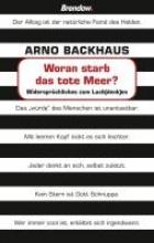 Backhaus, Arno Woran starb das tote Meer?