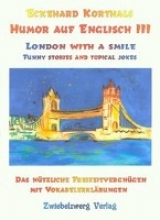Korthals, Eckehard Humor auf Englisch III: London with a smile