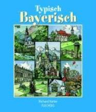 Kerler, Richard Typisch Bayerisch