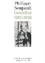 Soupault, Philippe Gedichte 1917-1930