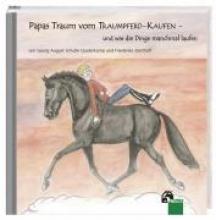 Schulte Quaterkamp, Georg August Papas Traum vom Traumpferd-kaufen - und wie die Dinge manchmal laufen