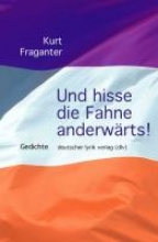 Fraganter, Kurt Und hisse die Fahne anderwrts!