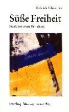 Schnettler, Gabriele Süsse Freiheit