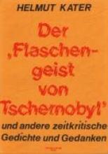 Kater, Helmut Der Flaschengeist von Tschernobyl und andere zeitkritische Gedichte und Gedanken