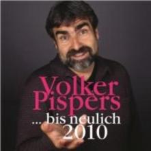 Pispers, Volker ... bis neulich 2010