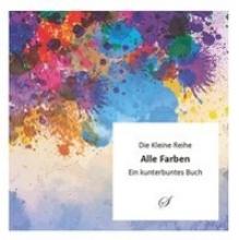 Gußmann, Götz Die Kleine Reihe: Alle Farben