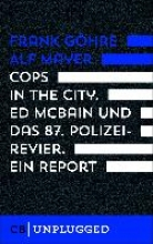 Göhre, Frank Cops in the City.  Ed McBain und das 87. Polizeirevier. Ein Report