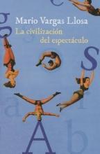 Vargas Llosa, Mario La civilización del espectáculo The Civilization of Entertainment