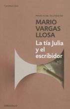 Vargas Llosa, Mario La Tía Julia y El Escribidor