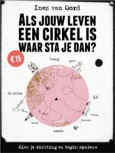Inez van Oord , Als jouw leven een cirkel is, waar sta je dan?
