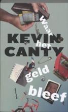 Kevin  Canty Waar het geld bleef