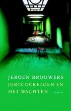 Jeroen  Brouwers Joris Ockeloen en het wachten