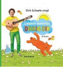 Jet  Boeke Lekker weertje, Dikkie Dik!