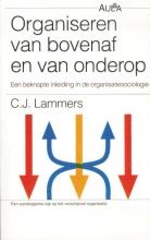 C.J. Lammers , Organiseren van bovenaf en van onderop