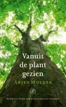 Arjen  Mulder Vanuit de plant gezien