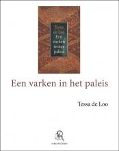 Tessa de Loo Een varken in het paleis (grote letter) - POD editie