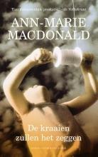 Ann-Marie  MacDonald De kraaien zullen het zeggen