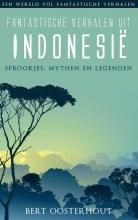Bert Oosterhout , Fantastische verhalen uit Indonesie