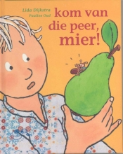 Lida Dijkstra , Kom van die peer, mier!