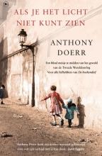 Anthony Doerr , Als je het licht niet kunt zien