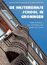 Ronald  Elink Schuurman, Bob  Lodewijks De Amsterdamse school in Groningen