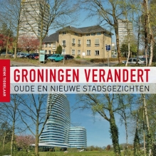 Henk Tiggelaar , Groningen verandert