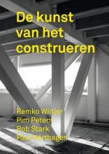 Paul Korthagen Remko Wiltjer  Pim Peters  Rob Stark, De kunst van het construeren
